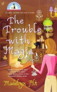 Cover for The Trouble With Magic, by Madelyn Alt